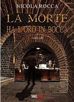 La morte ha l'oro in bocca - thriller